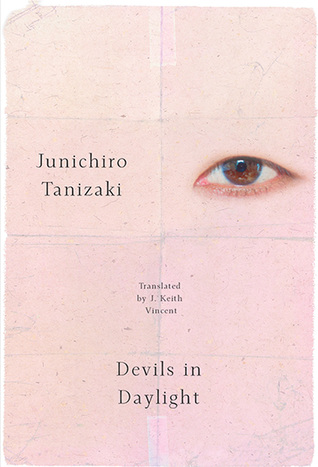 Devils in Daylight Junichiro Tanizaki