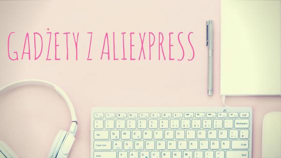 Gadżety kosmetyczne z Aliexpress