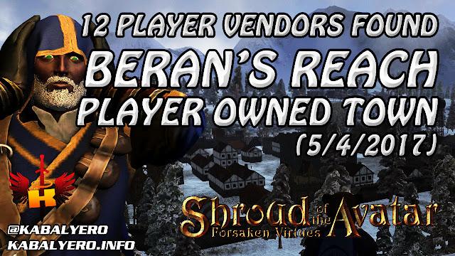 Beran's Reach, 12 Player Vendors Found (5/4/2017) 💰 Shroud Of The Avatar (Market Watch)