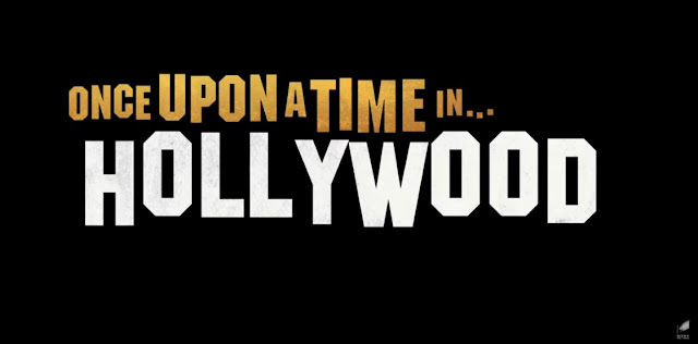 LOOK: ONCE UPON A TIME IN HOLLYWOOD Debuts Trailer and Movie Posters