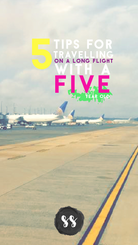 5 tips for traveling long flights with a 5 year old - stealstylist.com