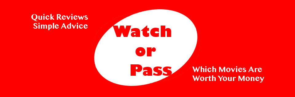Watch or Pass