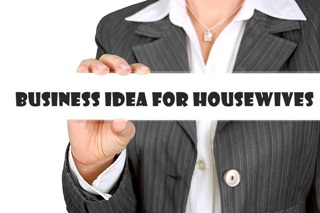 Best Business Idea For Housewives