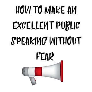 HOW TO MAKE AN EXCELLENT PUBLIC SPEAKING