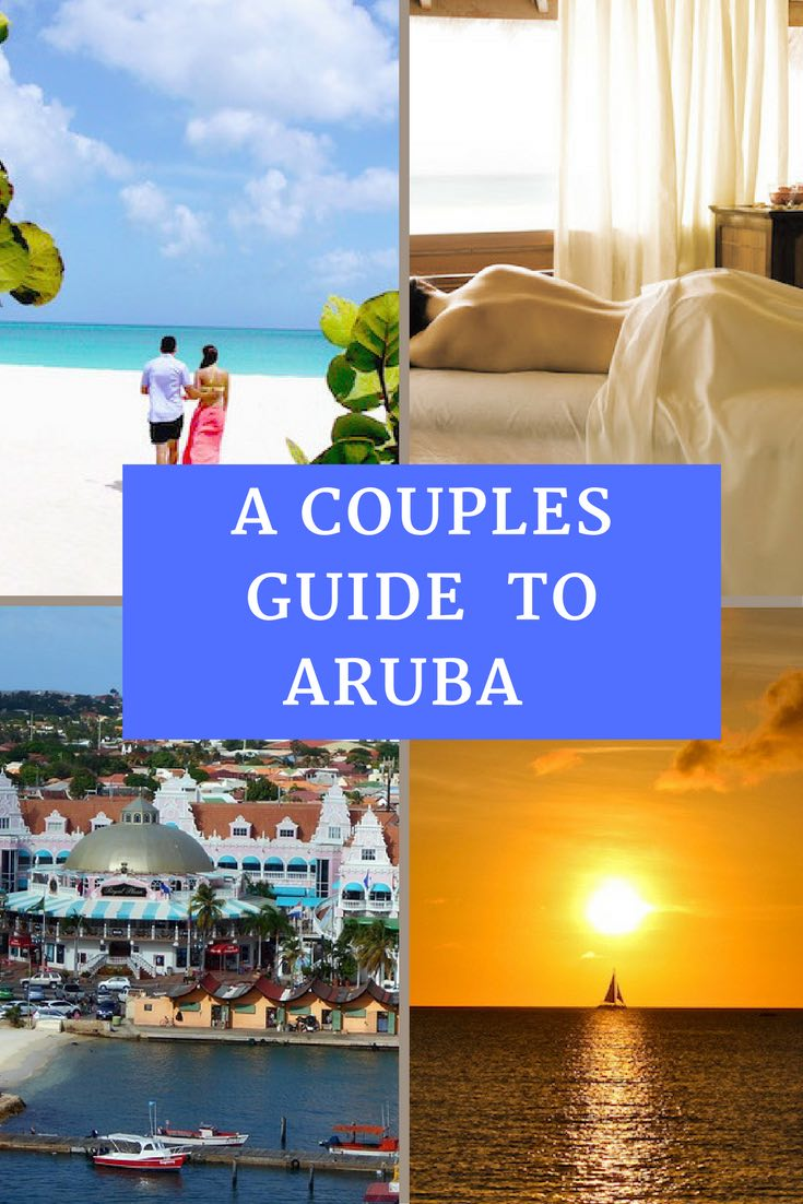 Aruba Travel Guide For Couples And Win A TRIP! - The Diary