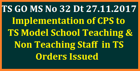 GO MS No 32 Implementation of CPS Contributory Pension Scheme to Telangana Model Schools Principals TGT PGT -Orders Issued