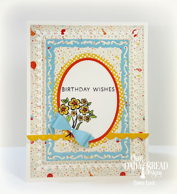 Our Daily Bread Designs Stamp Die/Duos: You Bless Me So, Sending My Love, Our Daily Bread Designs Custom Paper Collections: Birthday Bash, Birthday Brights, Our Daily Bread Designs Custom Dies:Bitty Borders,Mini Bow, Lavish Layers, Pierced Rectangles, Pierced Ovals, Ovals