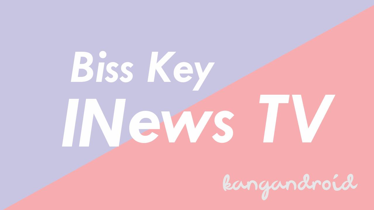Biss Key iNews TV Terbaru Hari ini PRO LIGA 2020