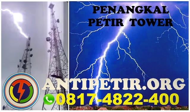 PASANG PENANGKAL PETIR TOWER, HARGA PENANGKAL PETIR TOWER
