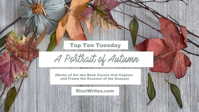 Top Ten Tuesday | A Portrait of Autumn (Works of Art aka Book Covers that Capture and Frame the Essence of the Season)