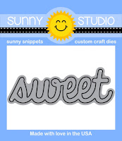 "Sunny Studio Stamps: Introducing New Sweet Shoppe ""Sweet"" Word Die"