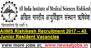 AIIMS-Rishikesh-Recruitment-2017- 43-Junior-Resident
