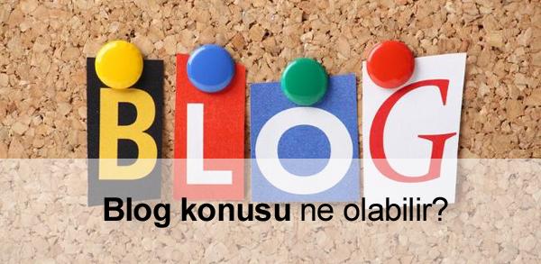 Blog konusu ne olabilir?