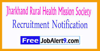 JRHMS Jharkhand Rural Health Mission Society Recruitment Notification 2017 Last Date 27-07-2017