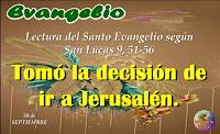 Resultado de imagen para Cuando se iba cumpliendo el tiempo de ser llevado al cielo, Jesús tomó la decisión de ir a Jerusalén.