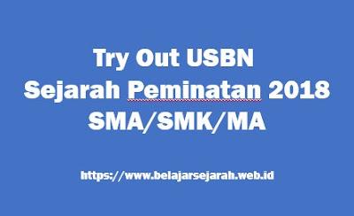 Try Out USBN Sejarah Peminatan 2018