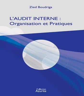 Télécharger livre l'audit interne : organisation et pratiques de Zied Boudriga en PDF