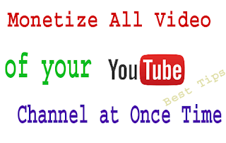 monetize all youtube video at once time
