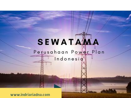 Inilah Bukti Bahwa Perusahaan Power Plan Indonesia Bukan Sembarangan