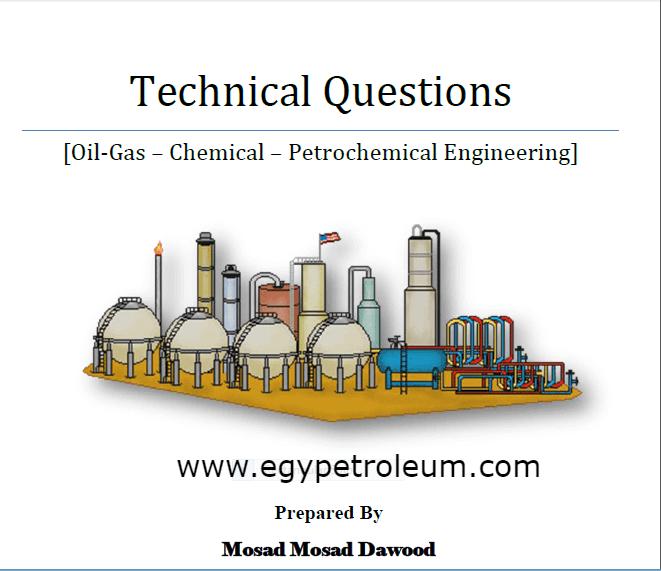 اهم الاسئله التقنيه لكل مهندسى التكرير والبتروكيماويات فى