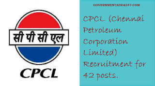 CPCL (Chennai Petroleum Corporation Limited) Recruitment for 42 posts.