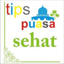 12 Tips Sehat Selama Berpuasa Ramadhan