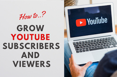 Grow Youtube Subscribers, Increase Youtube  Viewers, How to youtube,