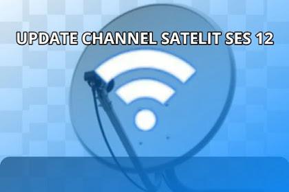 Update Channel Terbaru Satelit SES 12, Pay TV Sirius Malaysia