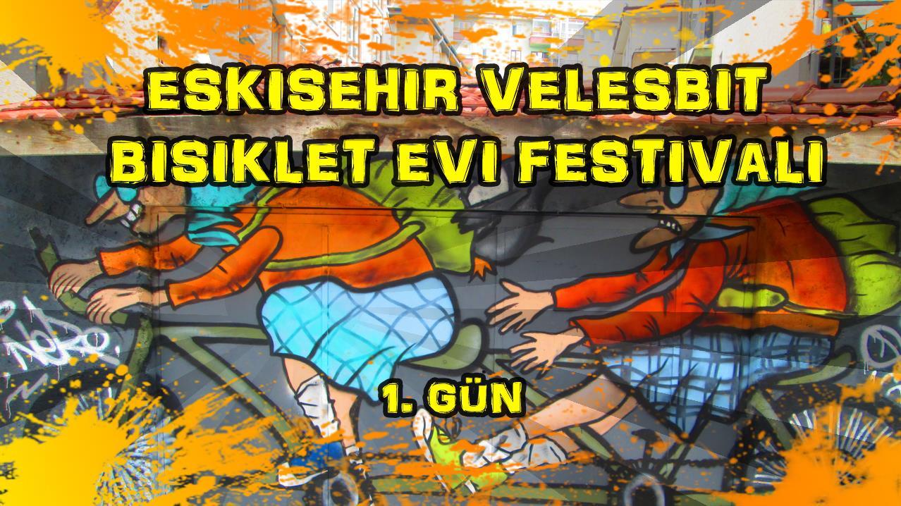 2018/06/29 Eskişehir Velesbit Bisiklet Evi Festivali (1. gün)