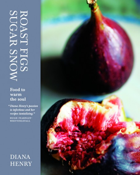 Roast Figs Sugar Snow cookbook by Diana Henry