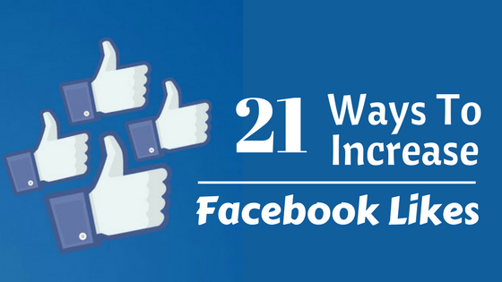 21 ways to increase facebook likes, facebook Branding, facebook likes, facebook tips, facebook marketing, social marketing