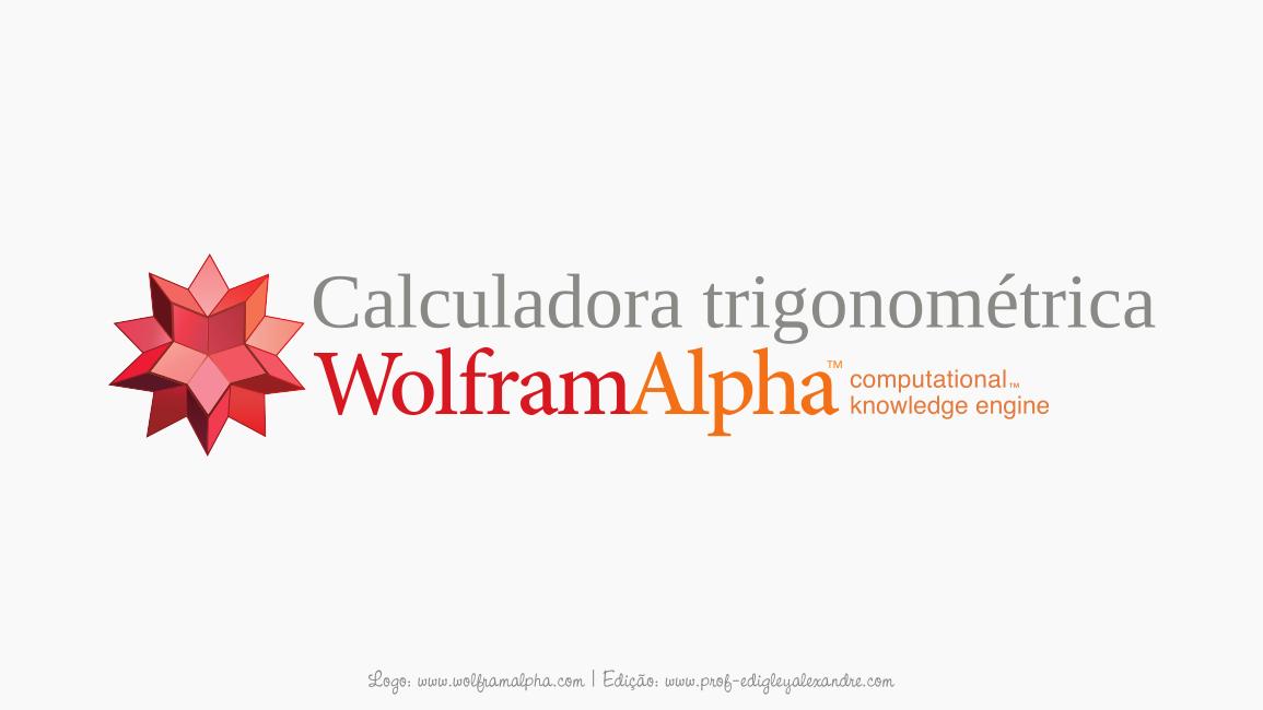 Calculadora trigonométrica para Seno, Cosseno, Tangente, Secante, Cossecante e Cotangente