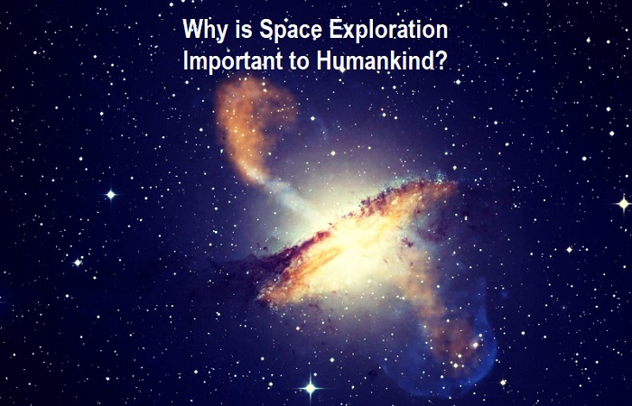 Why is Space Exploration Important to Humankind