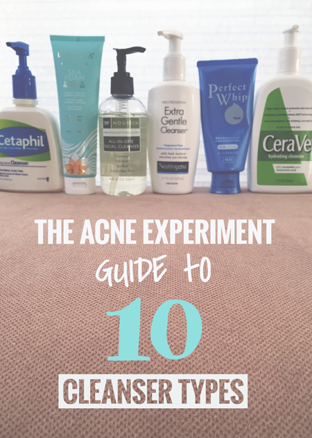 The Acne Experiment Guide to 10 Cleanser Types