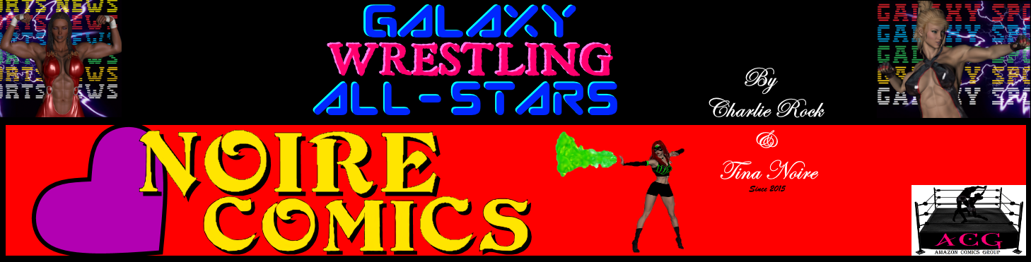 Galaxy Wrestling All-Stars & Noire Comics