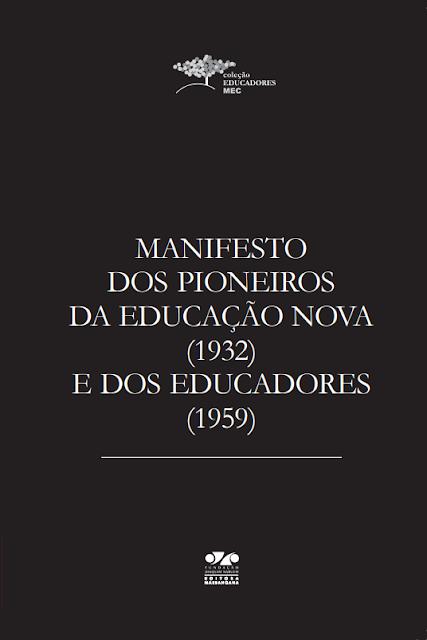 Manifestos dos pioneiros da Educação Nova (1932) e dos educadores (1959) - Fernando de Azevedo
