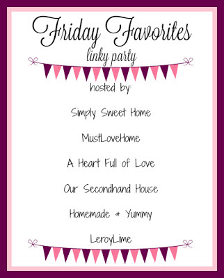 Friday Favorites - Linky Party