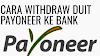 Cara Withdraw Duit Dari ClixSense Ke Akaun Bank Di Malaysia Melalui Payoneer