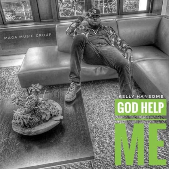 [Music] Kelly Hansome – God Help Me