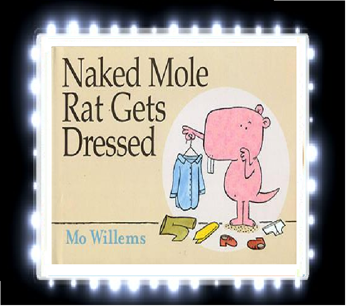 Naked Mole Rat Gets Dressed: Mo Willems: 9781423114376: Amazon.com: Books