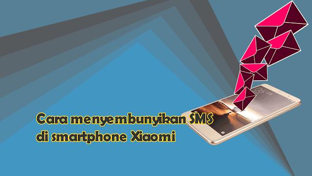 Cara Menyembunyikan SMS di Xiaomi