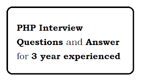 PHP Interview Questions and Answer for 3 year experienced