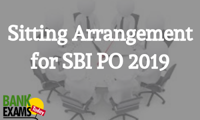 Sitting Arrangement for SBI PO 2019
