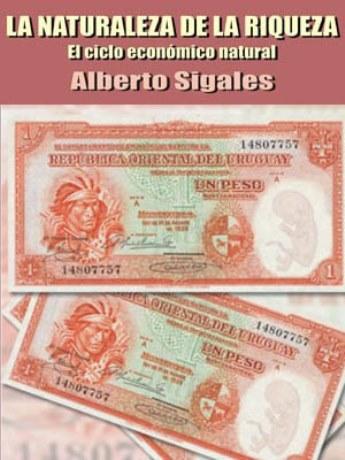 La naturaleza de la riqueza – Alberto C. Sigales