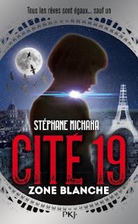 Cité 19 Tome 2 : Zone Blanche/ Stephane Michaka