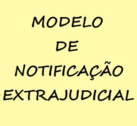 Produção Jurídica Modelo Notificação Extrajudicial Para