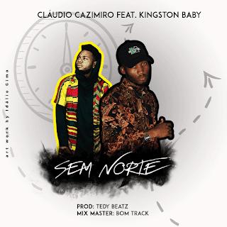 Cláudio Cazimiro Feat Kingston Baby - Sem Norte