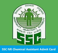 SSC NR Chemical Assistant Admit Card