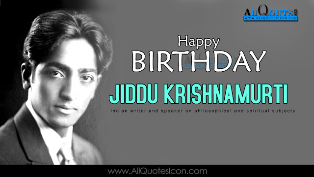 English-Jiddu-Krishnamurti-Birthday-English-quotes-Whatsapp-images-Facebook-pictures-wallpapers-photos-greetings-Thought-Sayings-free