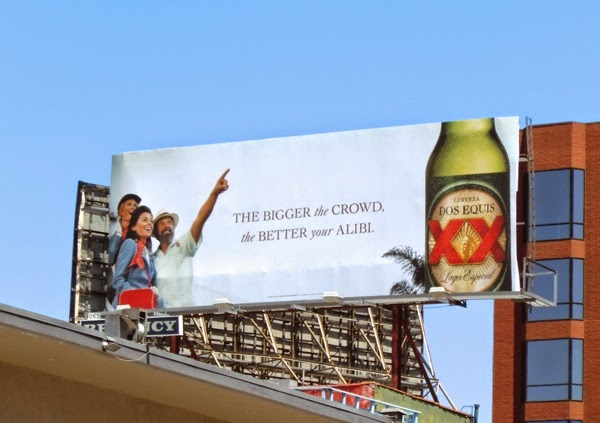 Dos Equis bigger crowd better alibi billboard